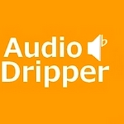 Audio Dripper legacy