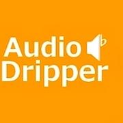 Audio Dripper legacy